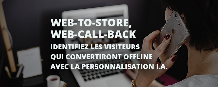 web-to-store-web-call-back-personnalisation-ia